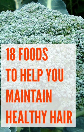 18 Foods to Eat to Maintain Healthy Hair.